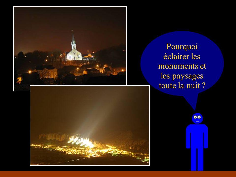 Pourquoi éclairer les monuments et les paysages toute la nuit ?