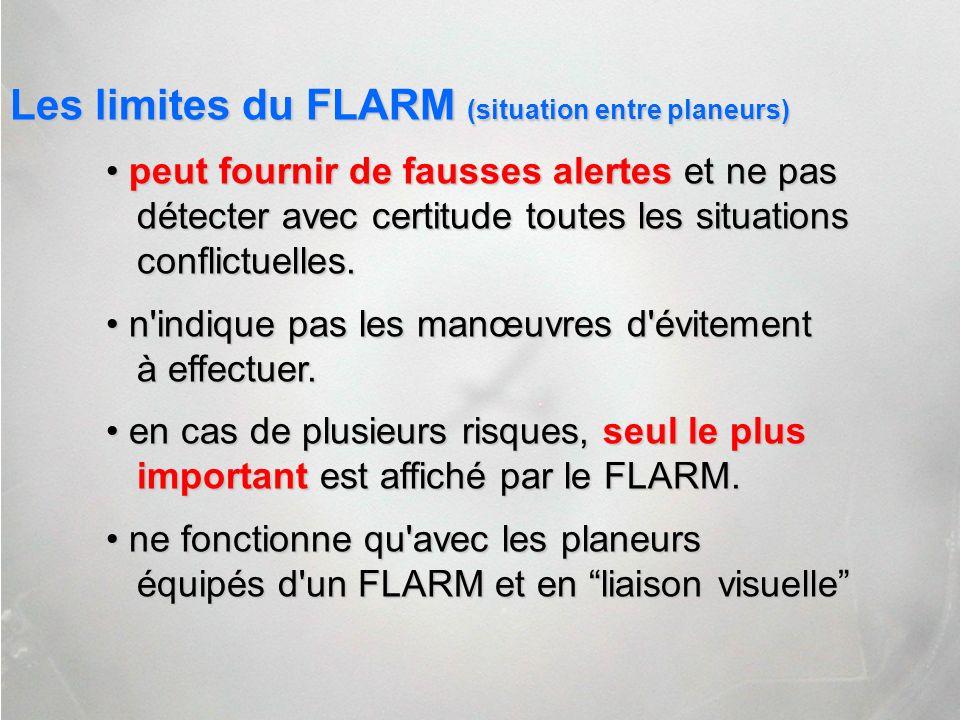 Les limites du FLARM (situation entre planeurs) peut fournir de fausses alertes et ne pas détecter avec certitude toutes les situations conflictuelles