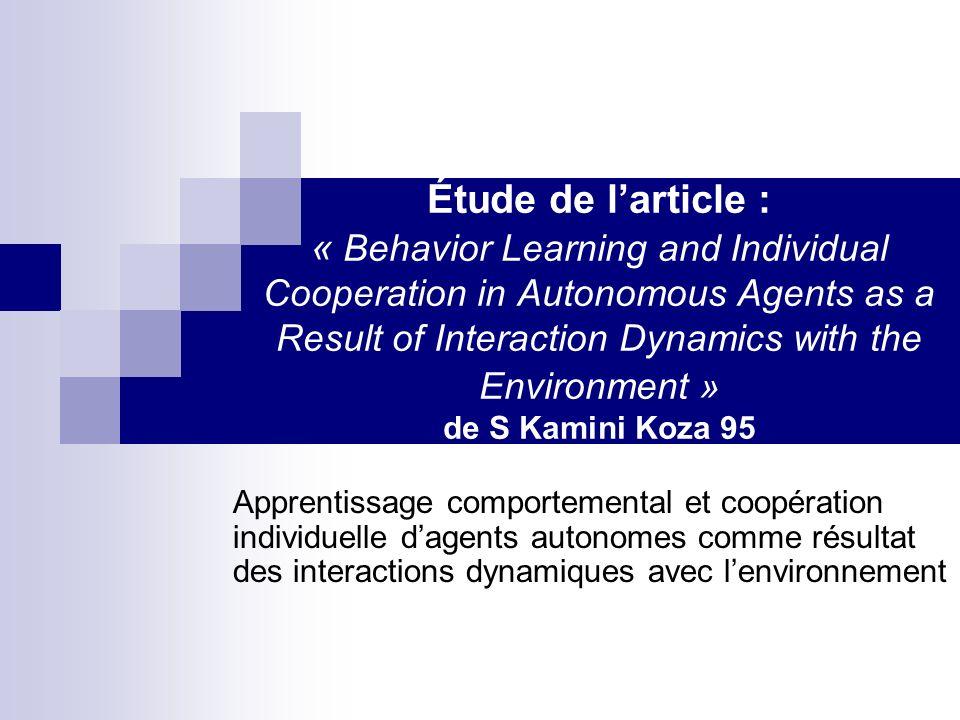 Introduction Reprise dun article de Luc Steels sur une expérience de coopération individuelle dagents autonomes.