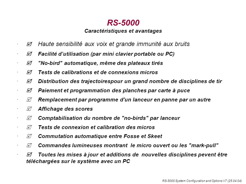 RS-5000 System Configuration and Options V7 (25.04.04) RELPACK - B (P4) RELPACK - A (P3) RS-5000 System Configurations Connexions murales fixes (Détails) 12 1 2 3 4 5 6 7 8 REL 1 REL 2 REL 3 REL 4 REL 5 REL 6 REL 7 REL 8 1 2 3 4 5 6 7 8 REL 1 REL 2 REL 3 REL 4 REL 5 REL 6 REL 7 REL 8 1 2 3 4 5 6 7 8 REL 1 REL 2 REL 3 REL 4 REL 5 REL 6 REL 7 REL 8 MIC 8 MIC 7 MIC 6 MIC 5 MIC 4 MIC 3 MIC 2 MIC 1 GND SPK RELAY 0 PWR PR1 (P8.6) PR2 (P8.7) RELPACK - C (P5) MICROS INTERFACE OF OPTIONS BASIC CONNECTIONS CN6CN5CN4 CN1 CN2 CN12 CN8 CN7 CN9CN10CN11