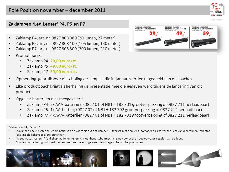 Pole Position november – december 2011 Zaklampen Led Lenser P4, P5 en P7 Zaklampen P4, P5 en P7 Advanced Focus Systeem: combinatie van de voordelen va