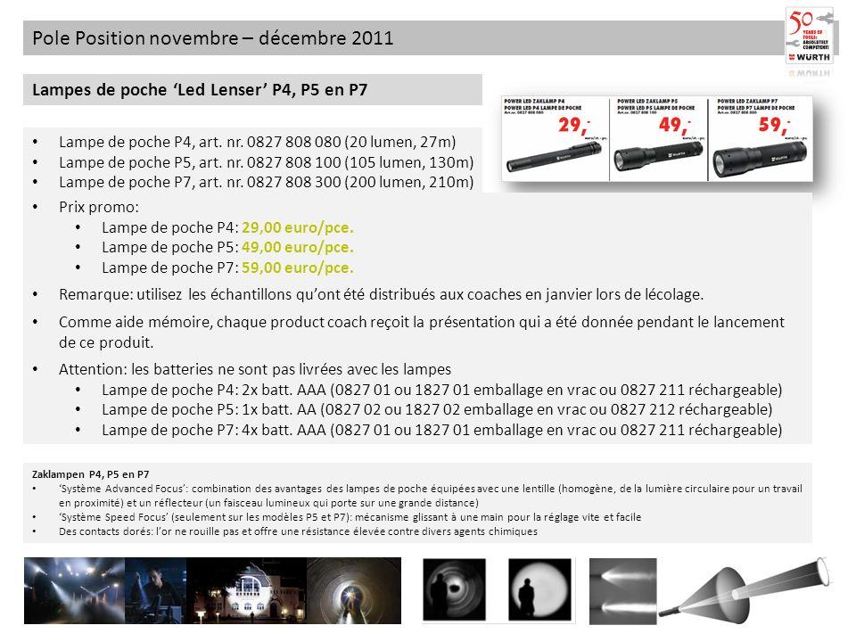 Pole Position novembre – décembre 2011 Lampes de poche Led Lenser P4, P5 en P7 Zaklampen P4, P5 en P7 Système Advanced Focus: combination des avantage