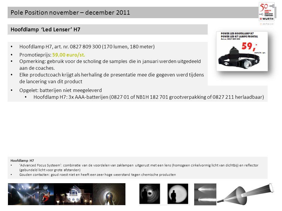 Pole Position november – december 2011 Hoofdlamp Led Lenser H7 Hoofdlamp H7 Advanced Focus Systeem: combinatie van de voordelen van zaklampen uitgerus