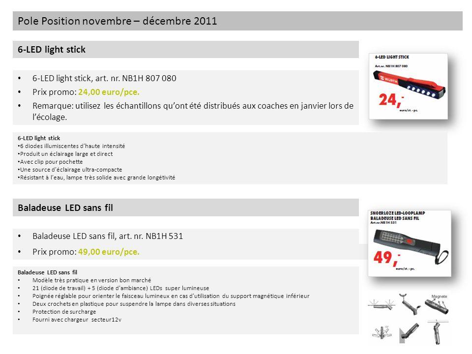 Pole Position novembre – décembre 2011 6-LED light stick 6-LED light stick, art. nr. NB1H 807 080 6-LED light stick 6 diodes illumiscentes dhaute inte
