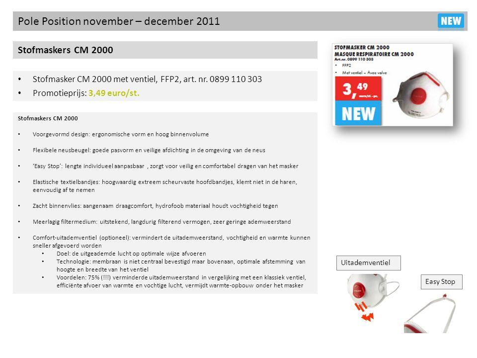 Pole Position november – december 2011 Stofmaskers CM 2000 Stofmasker CM 2000 met ventiel, FFP2, art. nr. 0899 110 303 Promotieprijs: 3,49 euro/st. St