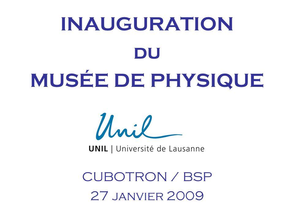 INAUGURATION du MUSÉE DE PHYSIQUE CUBOTRON / BSP 27 janvier 2009