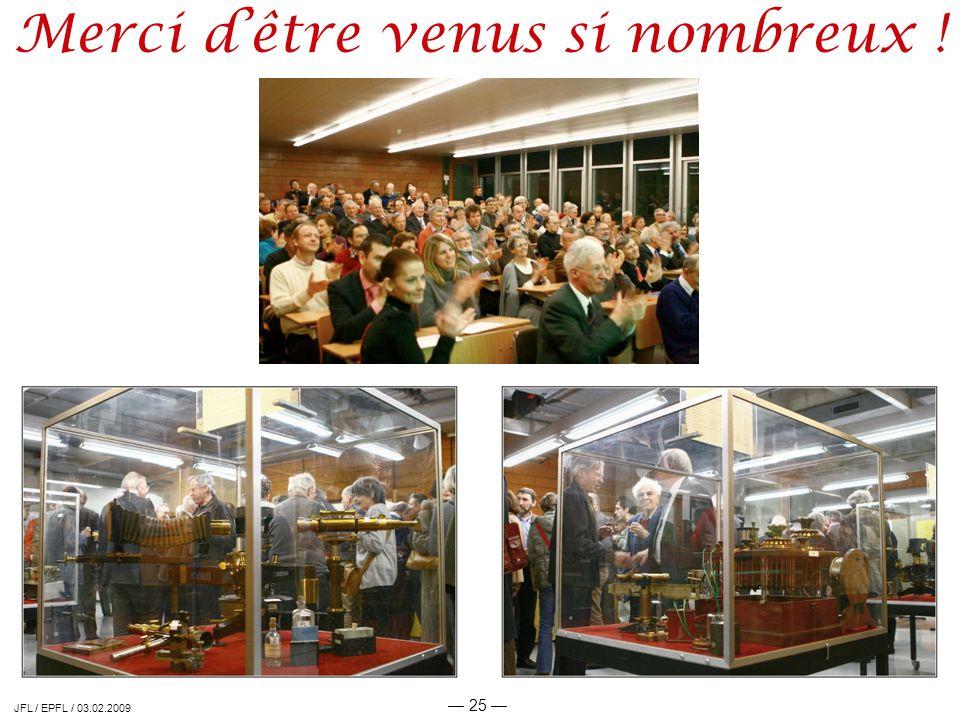 25 Merci dêtre venus si nombreux ! JFL / EPFL / 03.02.2009