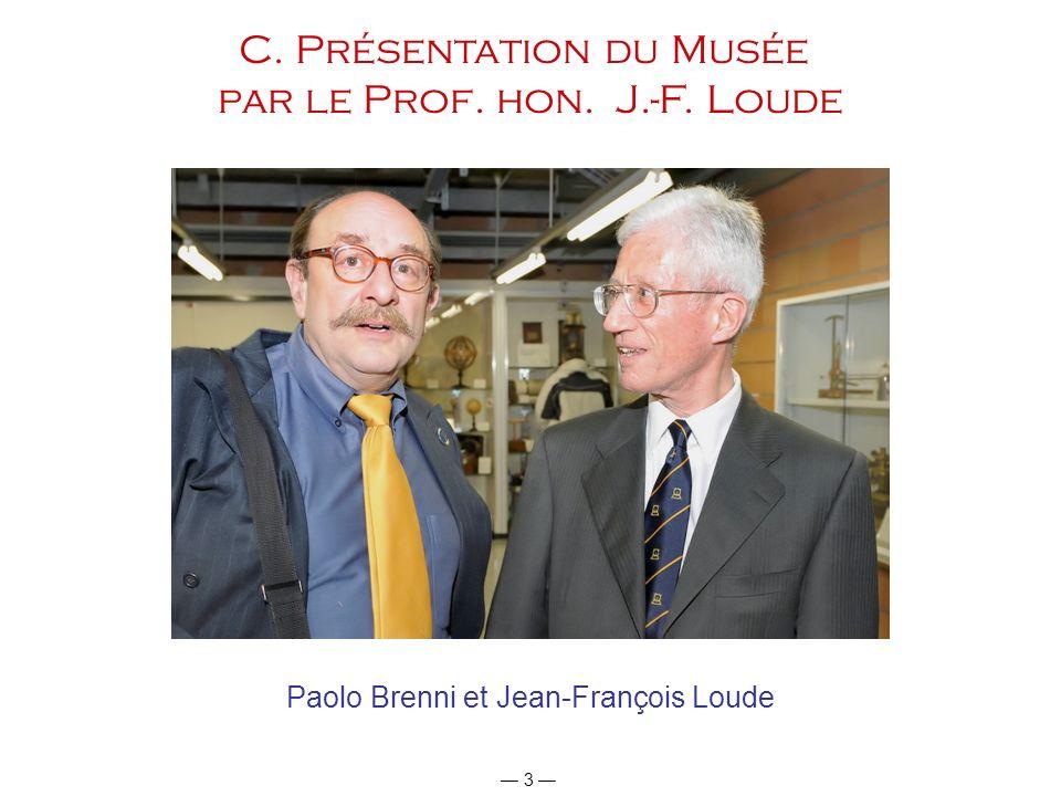 3 C. Présentation du Musée par le Prof. hon. J.-F. Loude Paolo Brenni et Jean-François Loude