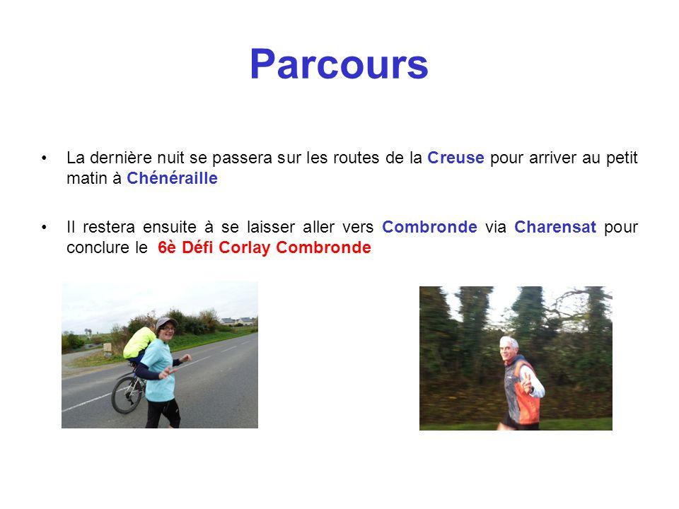 Parcours La dernière nuit se passera sur les routes de la Creuse pour arriver au petit matin à Chénéraille Il restera ensuite à se laisser aller vers
