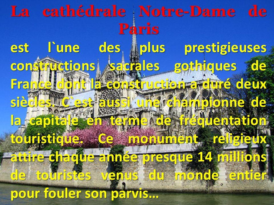 La cathédrale Notre-Dame de Paris est l`une des plus prestigieuses constructions sacrales gothiques de France dont la construction a duré deux siècles.