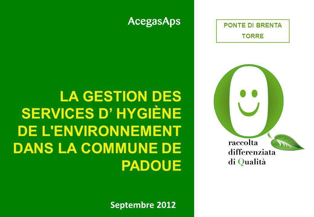 Septembre 2012 LA GESTION DES SERVICES D HYGIÈNE DE L ENVIRONNEMENT DANS LA COMMUNE DE PADOUE QUARTIERE 3 PONTE DI BRENTA TORRE