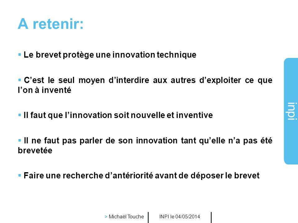 inpi INPI le 04/05/2014 > Michaël Touche Comment déposer un brevet remplir une requête en délivrance rédiger un fascicule de brevet s'acquitter des ta
