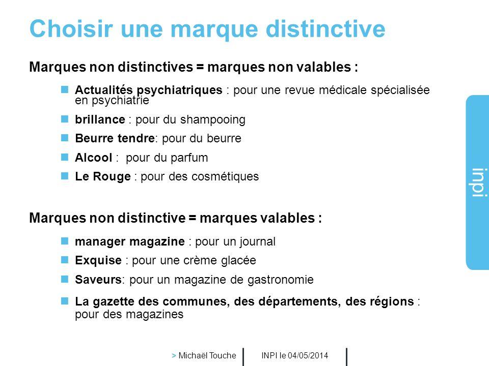 inpi INPI le 04/05/2014 > Michaël Touche Conditions de validité dune marque La marque est protégée pour des produits et/ou services précis. La marque