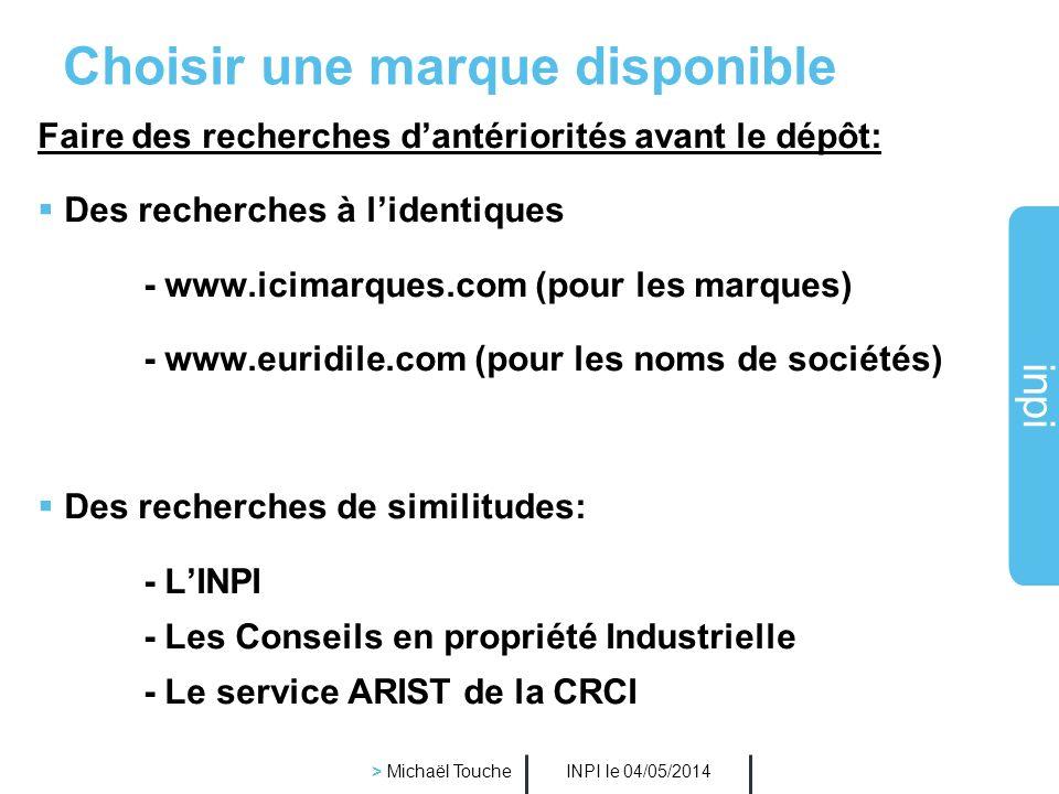 inpi INPI le 04/05/2014 > Michaël Touche Choisir une marque distinctive Marques non distinctives = marques non valables : Actualités psychiatriques :