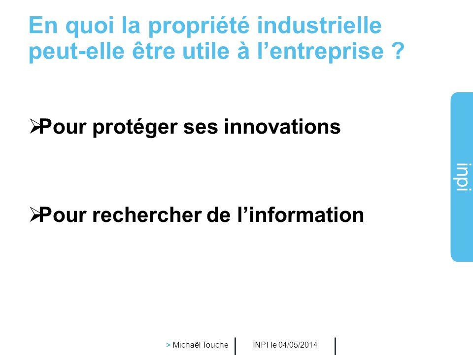 inpi INPI le 04/05/2014 > Michaël Touche Missions générales de lINPI Délivrer les titres de propriété industrielle (brevets, marques, dessins et modèl