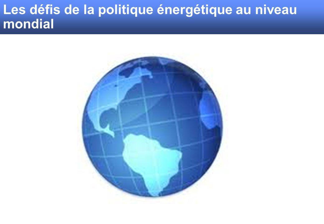 Sécurité dapprovisionnement Efficacité énergétique Compétitivité Approvisionnement énergétique