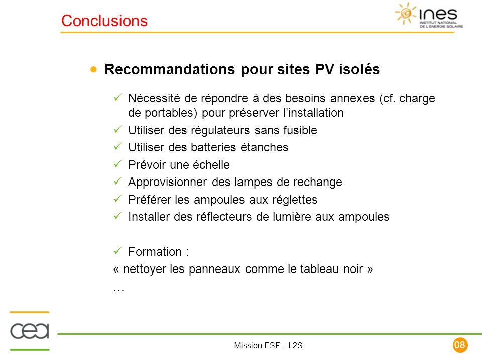 108 Mission ESF – L2S Conclusions Nécessité de répondre à des besoins annexes (cf. charge de portables) pour préserver linstallation Utiliser des régu