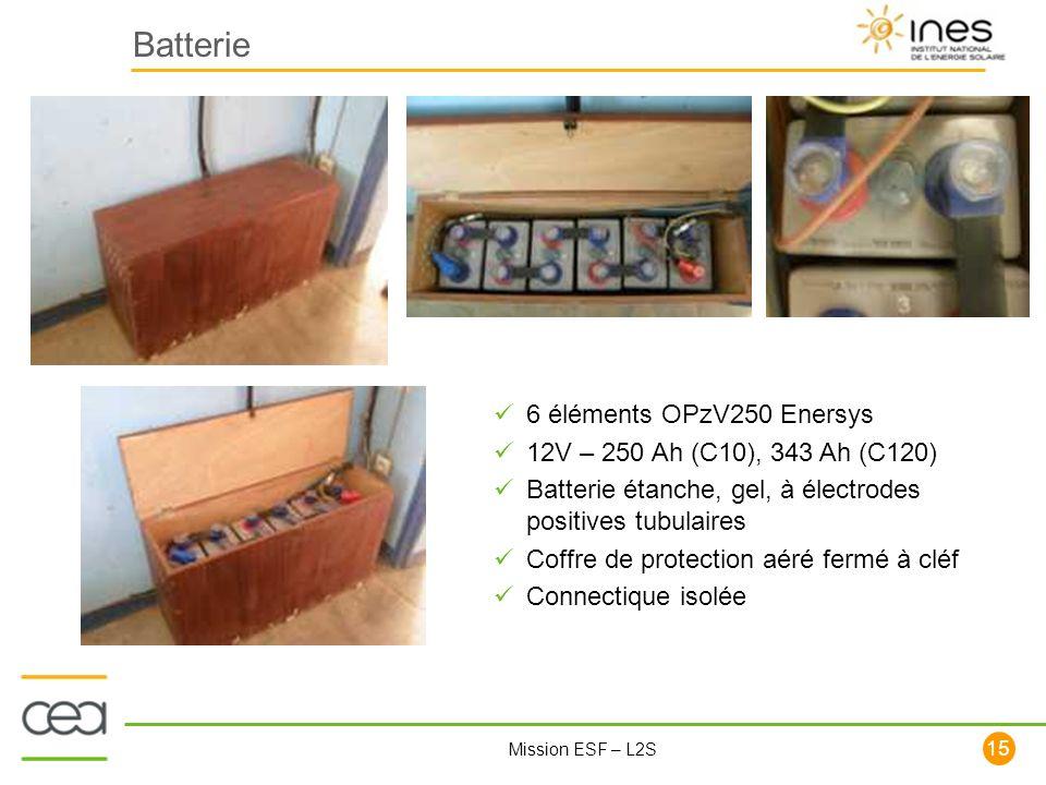 15 Mission ESF – L2S Batterie 6 éléments OPzV250 Enersys 12V – 250 Ah (C10), 343 Ah (C120) Batterie étanche, gel, à électrodes positives tubulaires Co