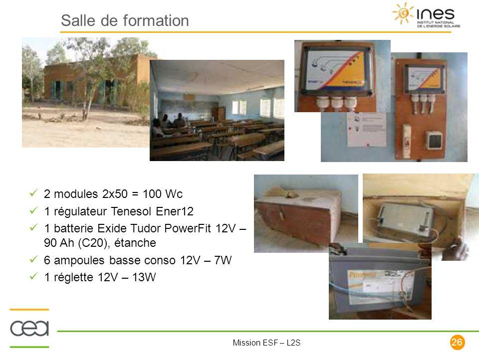 26 Mission ESF – L2S Salle de formation 2 modules 2x50 = 100 Wc 1 régulateur Tenesol Ener12 1 batterie Exide Tudor PowerFit 12V – 90 Ah (C20), étanche
