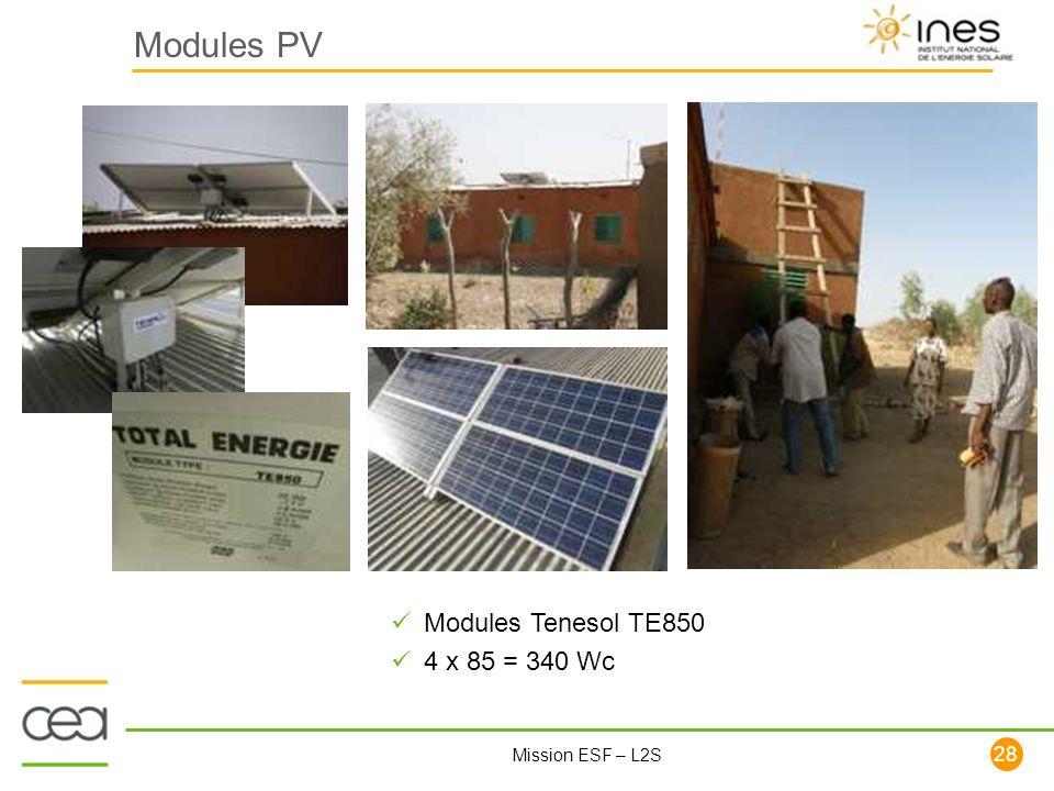 28 Mission ESF – L2S Modules PV Modules Tenesol TE850 4 x 85 = 340 Wc