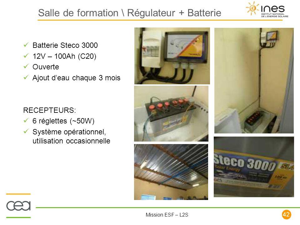 42 Mission ESF – L2S Salle de formation \ Régulateur + Batterie Batterie Steco 3000 12V – 100Ah (C20) Ouverte Ajout deau chaque 3 mois RECEPTEURS: 6 r
