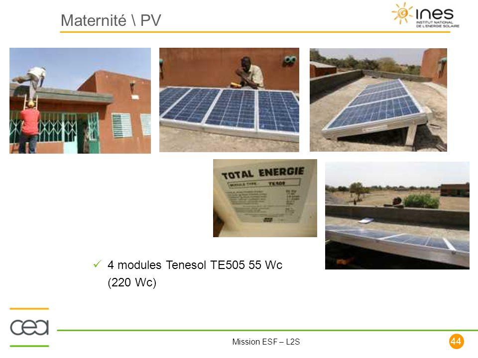 44 Mission ESF – L2S Maternité \ PV 4 modules Tenesol TE505 55 Wc (220 Wc)