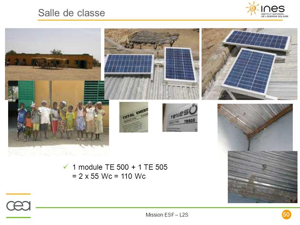50 Mission ESF – L2S Salle de classe 1 module TE 500 + 1 TE 505 = 2 x 55 Wc = 110 Wc