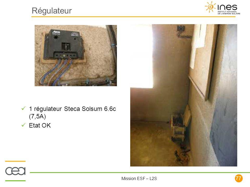 77 Mission ESF – L2S Régulateur 1 régulateur Steca Solsum 6.6c (7,5A) Etat OK