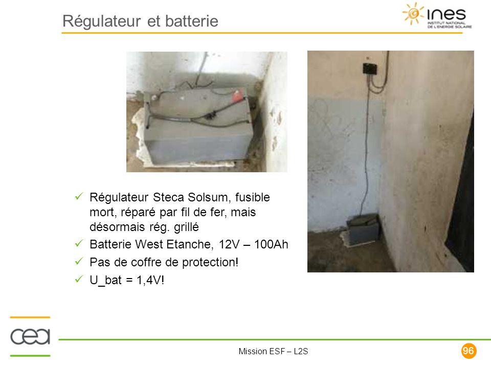 96 Mission ESF – L2S Régulateur et batterie Régulateur Steca Solsum, fusible mort, réparé par fil de fer, mais désormais rég. grillé Batterie West Eta