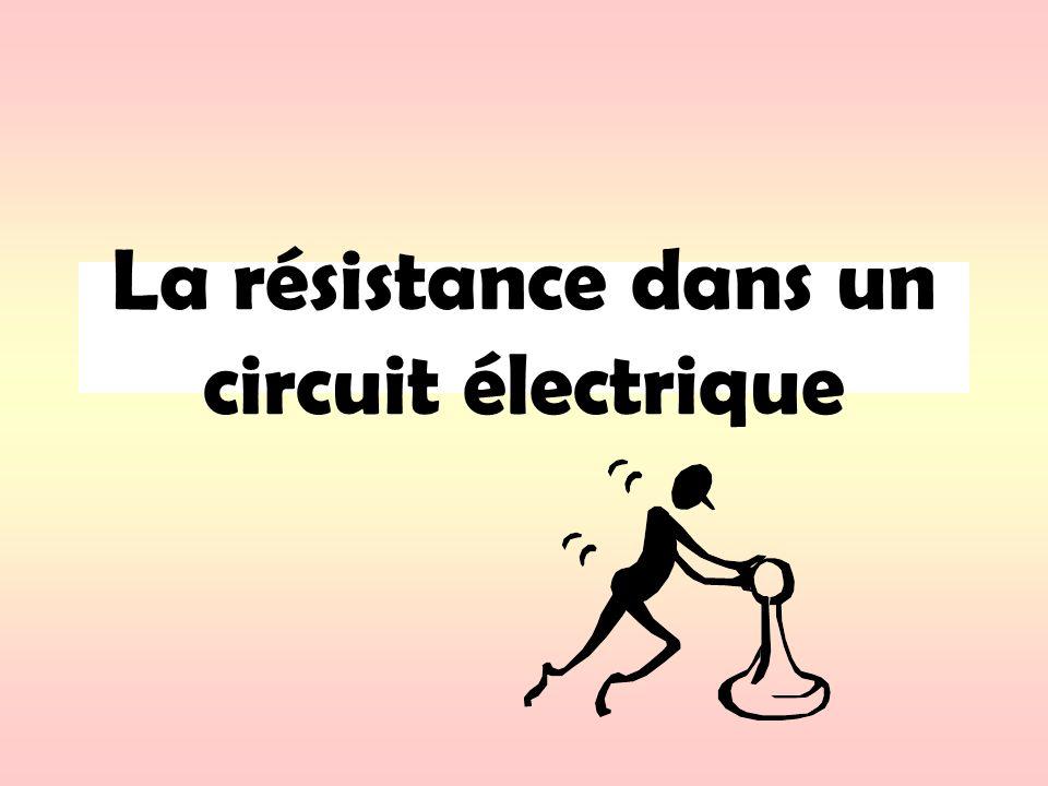 La résistance dans un circuit électrique