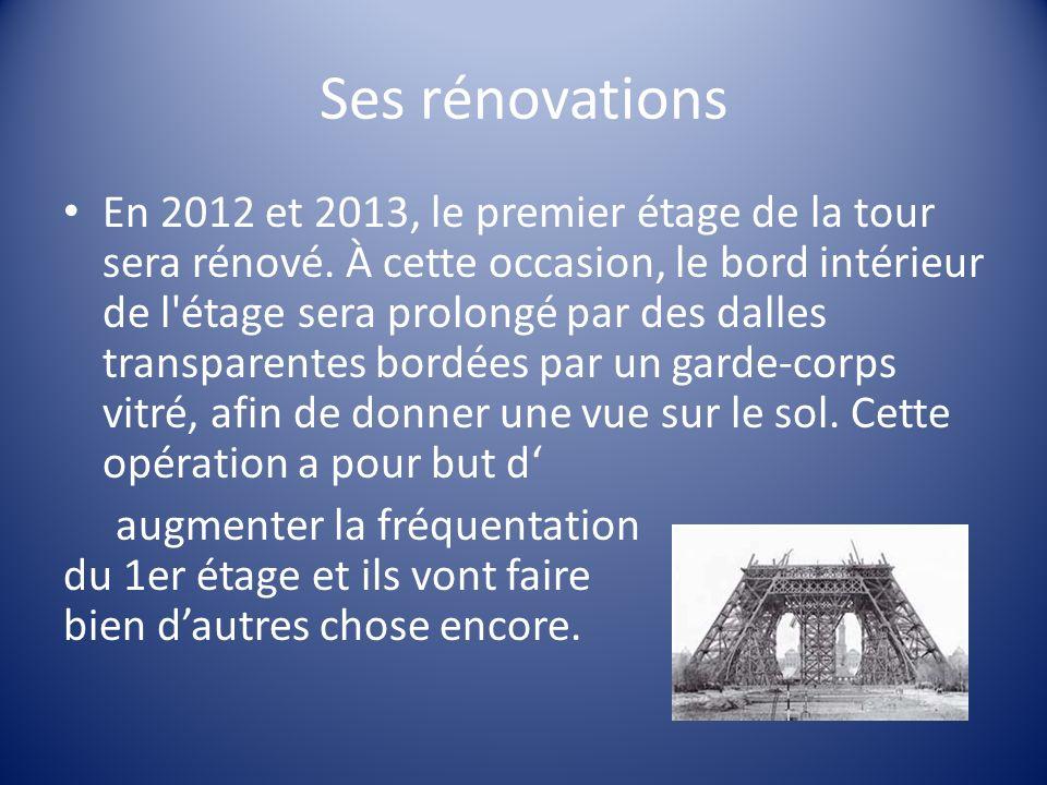 Ses rénovations En 2012 et 2013, le premier étage de la tour sera rénové. À cette occasion, le bord intérieur de l'étage sera prolongé par des dalles