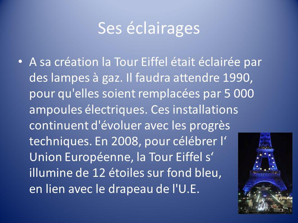 Ses éclairages A sa création la Tour Eiffel était éclairée par des lampes à gaz. Il faudra attendre 1990, pour qu'elles soient remplacées par 5 000 am