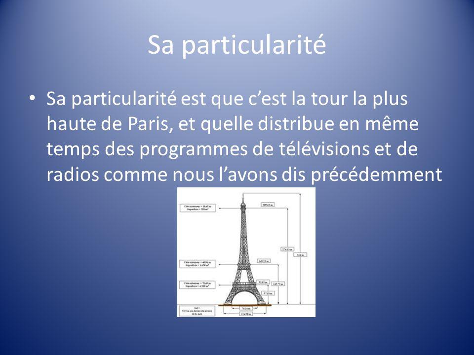 Sa particularité Sa particularité est que cest la tour la plus haute de Paris, et quelle distribue en même temps des programmes de télévisions et de r