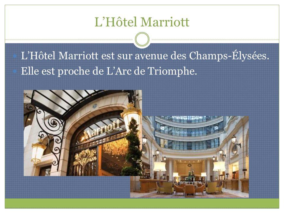 LHôtel Marriott LHôtel Marriott est sur avenue des Champs-Élysées. Elle est proche de LArc de Triomphe.