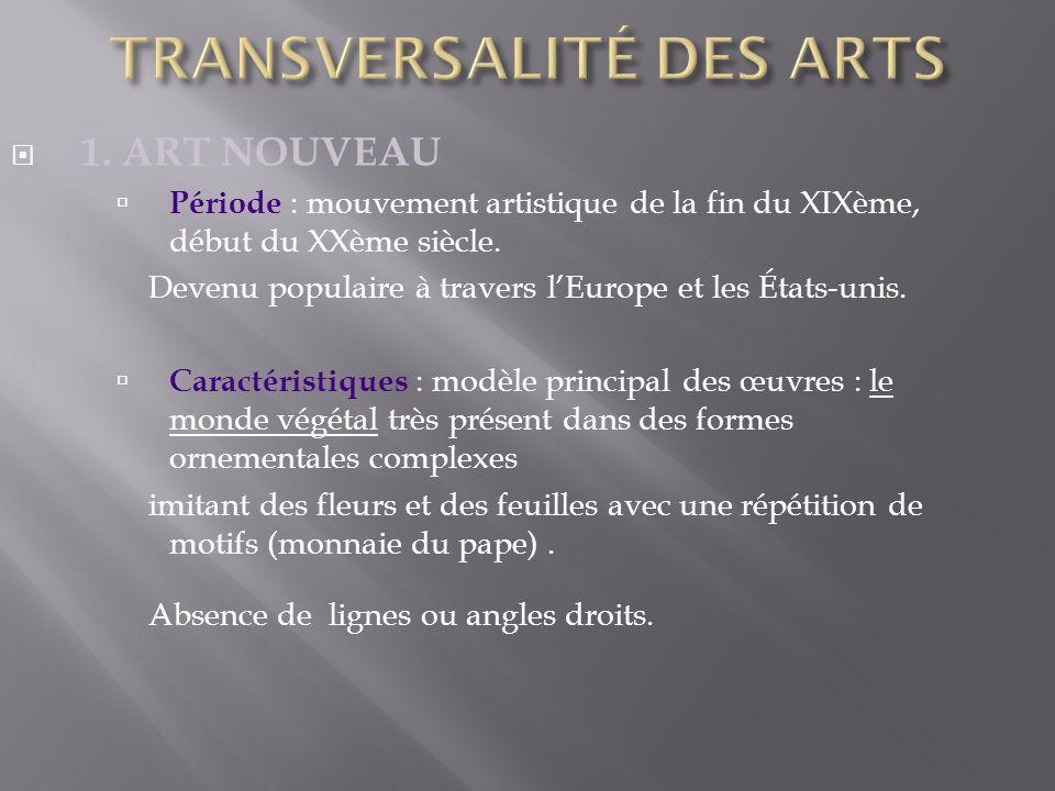 1.ART NOUVEAU Période : mouvement artistique de la fin du XIXème, début du XXème siècle.