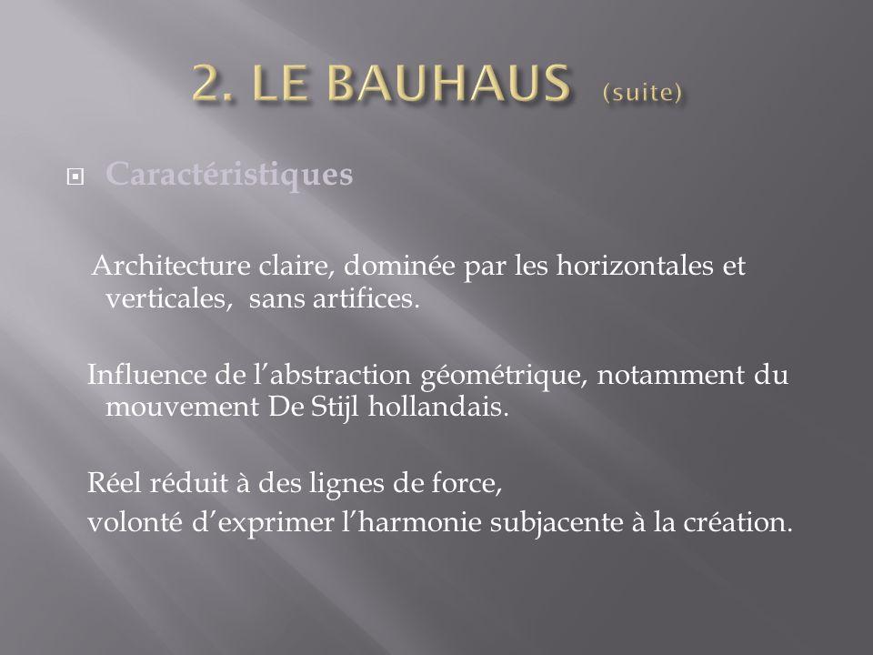 Caractéristiques Architecture claire, dominée par les horizontales et verticales, sans artifices.