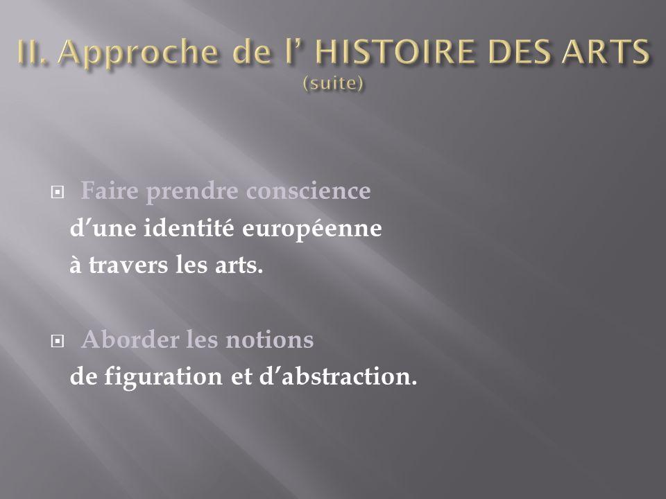 Faire prendre conscience dune identité européenne à travers les arts.