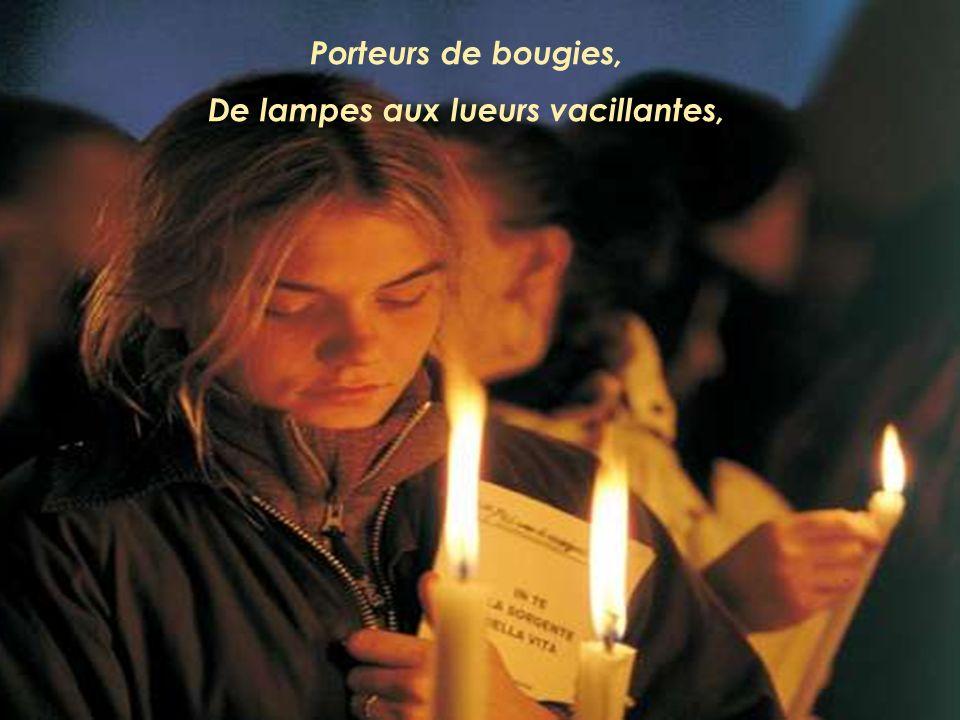 Porteurs de bougies, De lampes aux lueurs vacillantes,