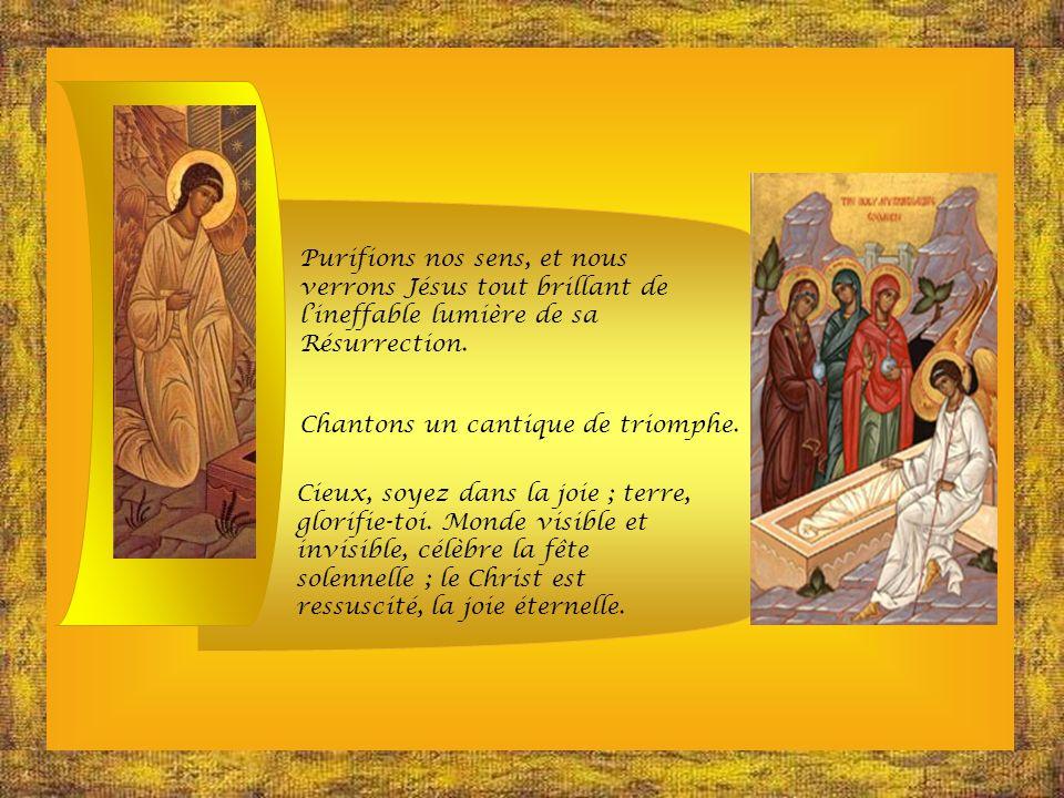 Lunivers tout entier est inondé de lumière, que toute créature célèbre avec empressement la résurrection du Seigneur Jésus ; car cest elle qui donne c
