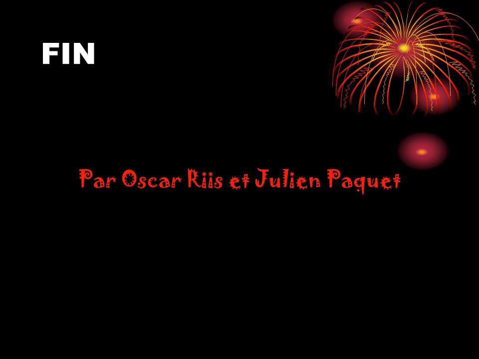 FIN Par Oscar Riis et Julien Paquet