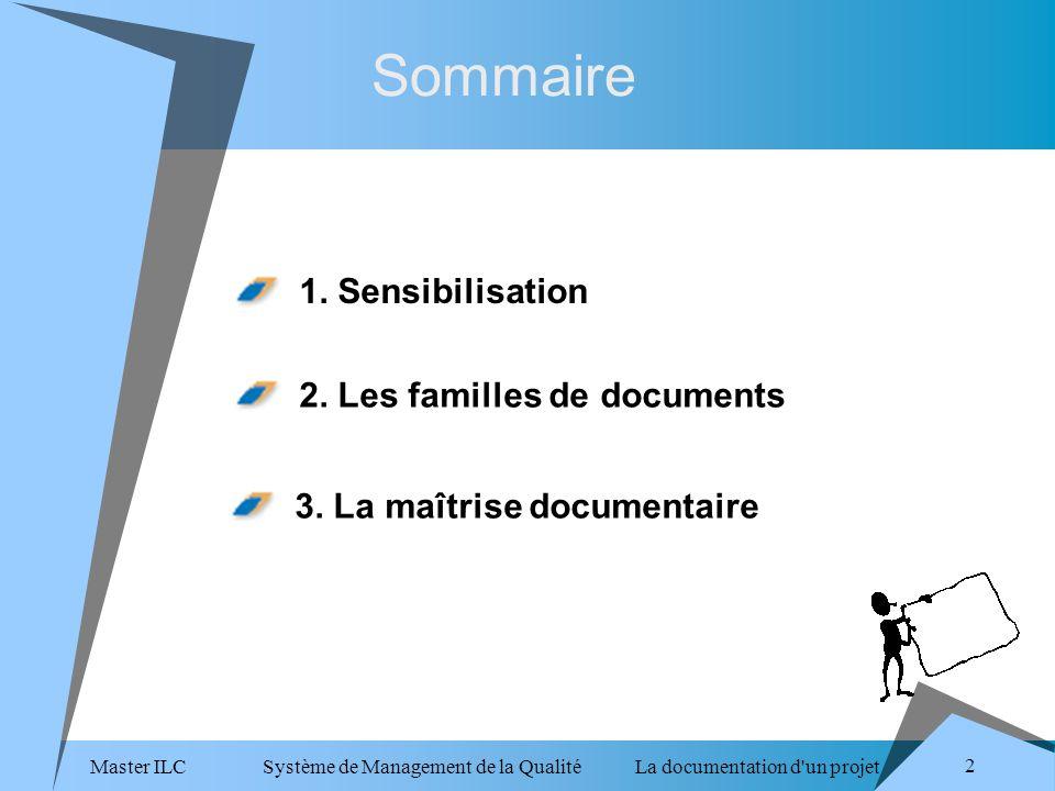 Master ILC Système de Management de la Qualité La documentation d un projet 2 Sommaire 1.