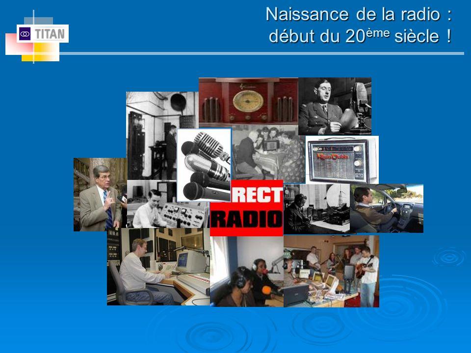 Naissance de la radio : début du 20 ème siècle !