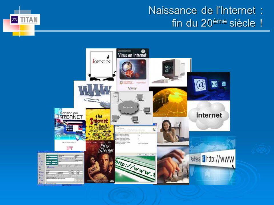 Naissance de lInternet : fin du 20 ème siècle !