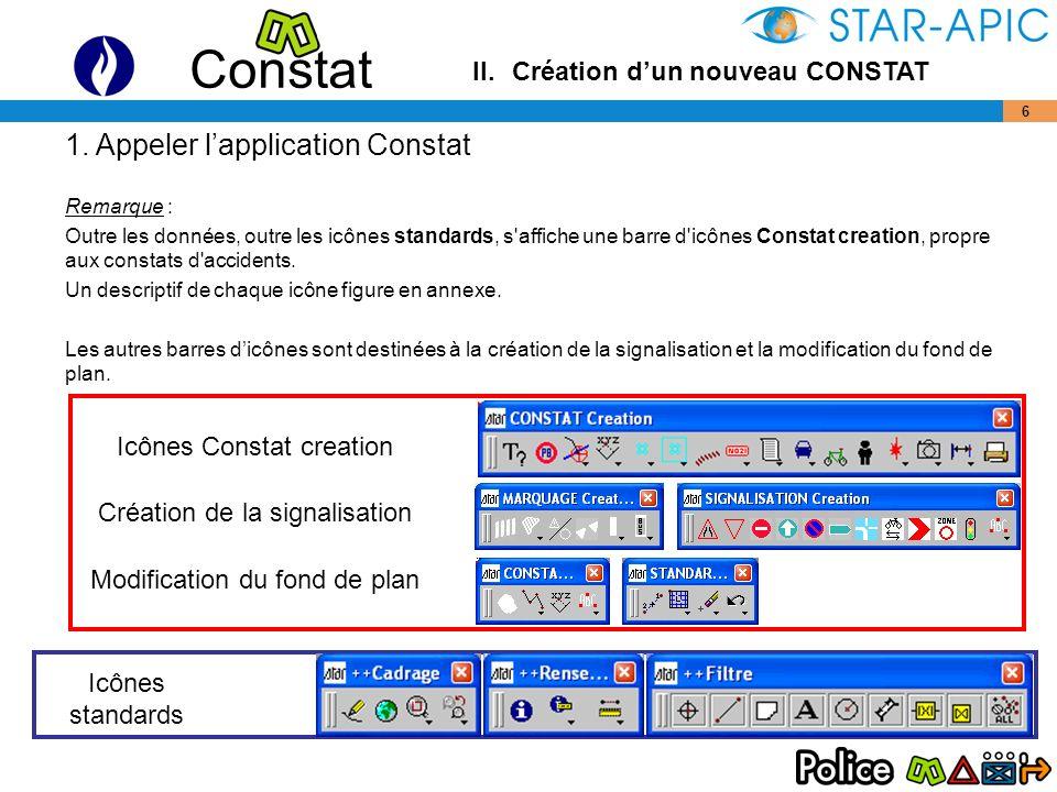 Constat 7 1.3Créer une nouvelle carte propre à l accident en cours : 1.Encoder le nom du CONSTAT dans la case en- dessous de la liste.