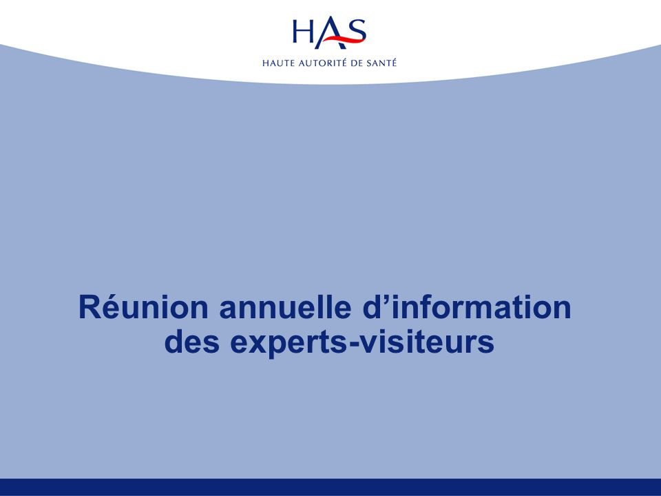 Réunion annuelle dinformation des experts-visiteurs