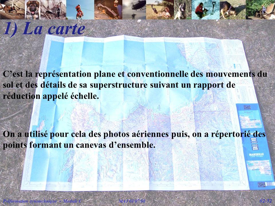 1) La carte Cest la représentation plane et conventionnelle des mouvements du sol et des détails de sa superstructure suivant un rapport de réduction