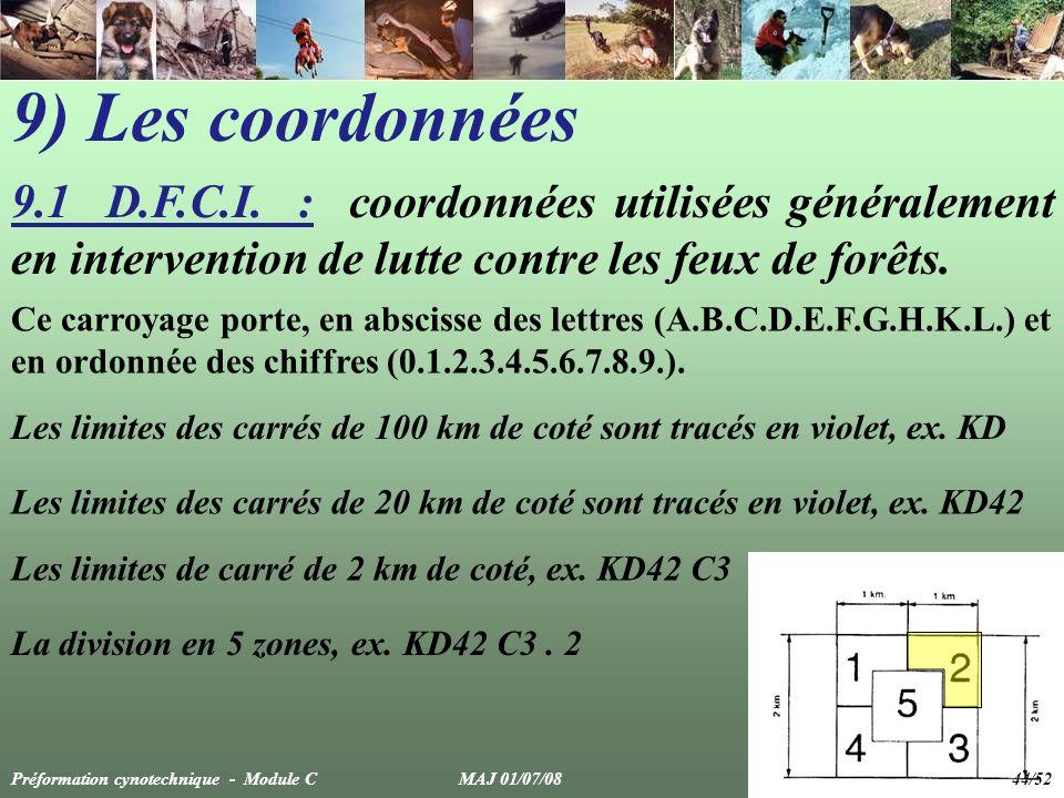 9) Les coordonnées 9.1 D.F.C.I. : coordonnées utilisées généralement en intervention de lutte contre les feux de forêts. Les limites des carrés de 100
