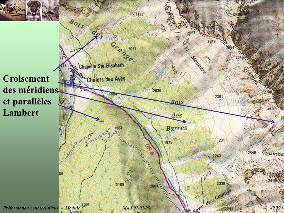 Croisement des méridiens et parallèles Lambert Préformation cynotechnique - Module C MAJ 01/07/08 49/52