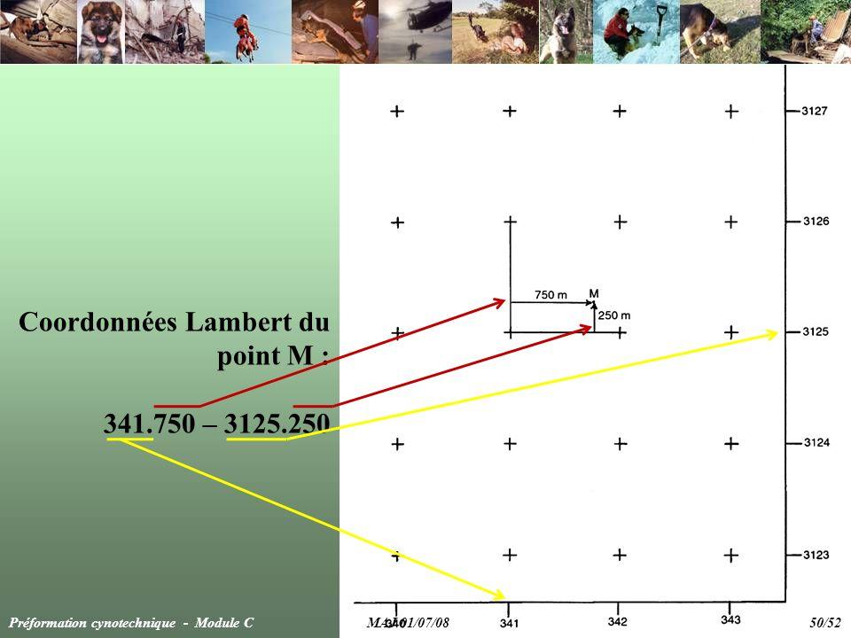 Coordonnées Lambert du point M : 341.750 – 3125.250 Préformation cynotechnique - Module C MAJ 01/07/08 50/52