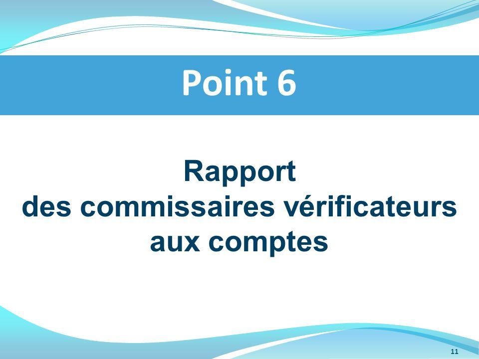 Rapport des commissaires vérificateurs aux comptes Point 6 11